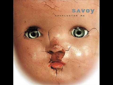 Savoy - Lackluster Me