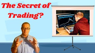 What is The Secret of Trading?