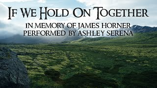 Watch James Horner If We Hold On Together video