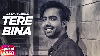Tere Bina (Lyrical Song) | Harrdy Sandhu | Latest Punjabi Lyrical Songs | Speed Records