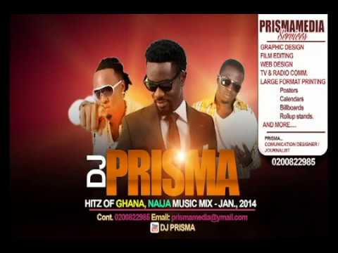 DJ Prisma HItz of ghana, Naija music mix jan , 2014