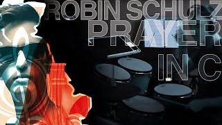 Robin Schulz & LILLYWOOD - Prayer In C Drum Cover