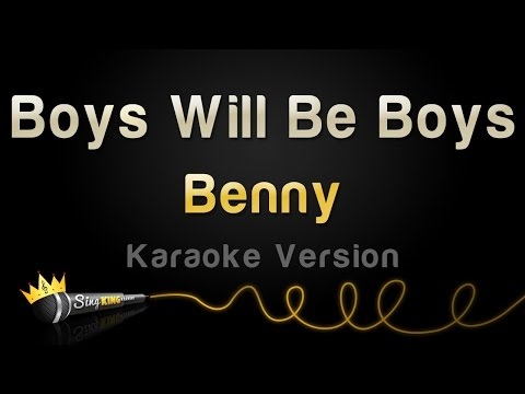Benny - Boys Will Be Boys (Karaoke Version)
