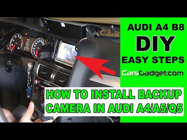 How to install rear view camera on Audi A4 B8 B8.5 B9 A5 ...