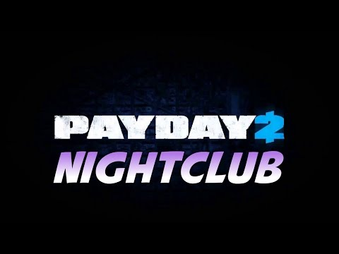 Payday 2 - Nightclub