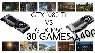 GTX 1080 TI VS GTX 1080    BENCHMARK IN 30 GAMES 1440p RESOLUTION