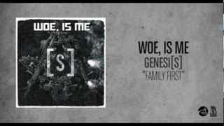 Woe, Is Me - Family First