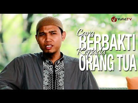 Ceramah Singkat: Cara Berbakti Kepada Orang Tua - Ustadz Abu Usamah, Lc