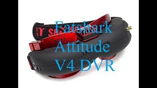 Fatshark attitude V4 DVR (Monster V2, HS1177 & Arrow V3)