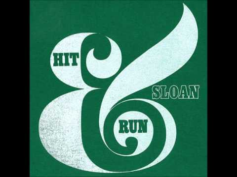 Sloan - Never Seeing The Ground For The Sky