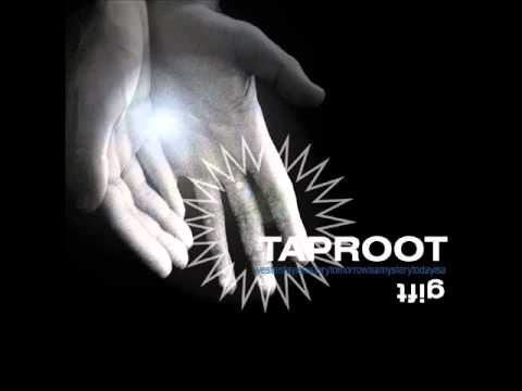 Taproot - Dragged Down