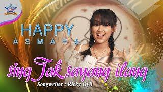 Download Happy Asmara - Sing Tak Sayang Ilang [] Mp3/Mp4