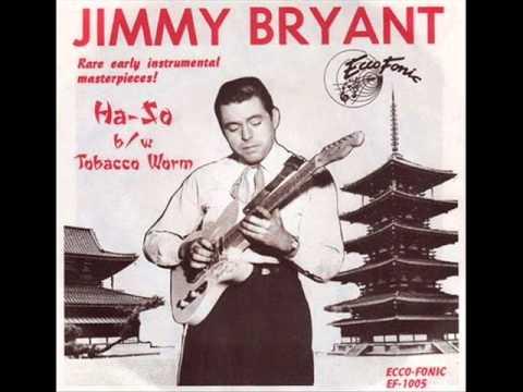 Jimmy Bryant - Tabacco Worm