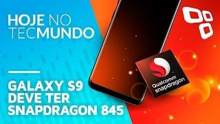 Galaxy S9 deve ter Snapdragon 845 - Hoje no TecMundo