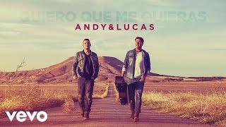 Andy & Lucas - Quiero Que Me Quieras (Audio)
