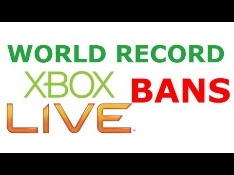 WORLD RECORD XBOX LIVE BANS!