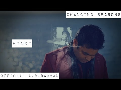Changing Seasons | Official A.R.Rahman HD (Hindi)