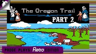 Padge Plays! Retro Edition: The Oregon Trail (1990 - MECC) With Commenters! PC Gameplay Part 2
