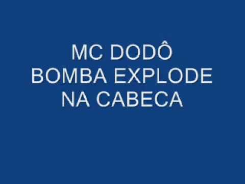 Mc DodÔ - Bomba Explode Na Cabeca video
