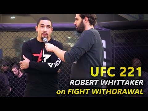 UFC 221: Robert Whittaker BREAKS SILENCE on Fight Withdrawal, Luke Rockhold vs. Yoel Romero!