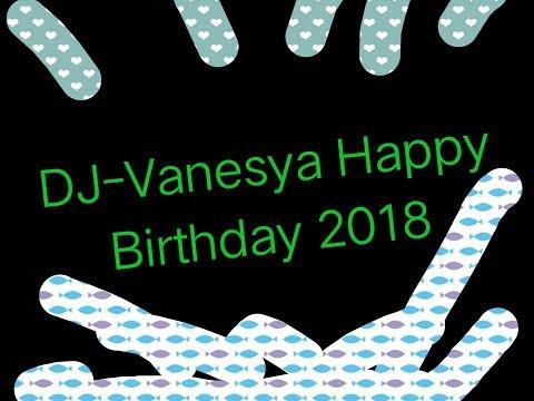 DJ Vanesya- Dj Happy Birthday (BreakBeat)  2018
