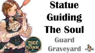[ TREE OF SAVIOR ] Guard Graveyard :  Statue Guiding The Soul