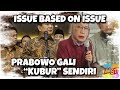 Prabowo Gali 'Ku (b) ur' Sendiri