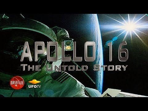 UFOTV® Presents - APOLLO 16 - The Untold Story - The Moon, Men and Memories - FREE MOVIE