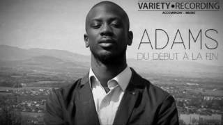 Adams -  (Interlude) Du début a la fin (Audio) 2016