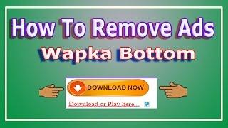 How to remove ads from wapak bottom ? Wapka ke footer se ads kaise remove kare 100% working tricks