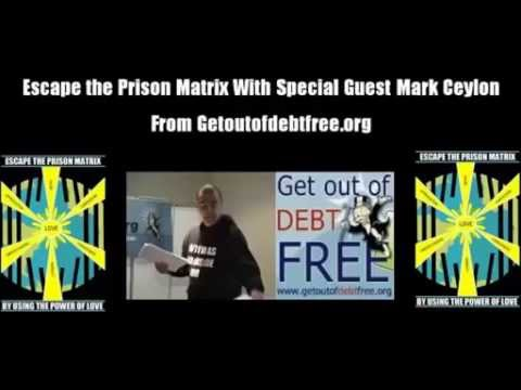 Escape The Prison Matrix With Mark Ceylon From Get Out Of Debt Free