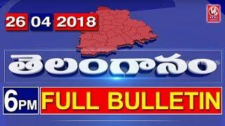 6 PM Telugu News | 26th April 2018 | Telanganam