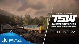 Train Sim World: Northern Trans-Pennine | Launch Trailer | PS4