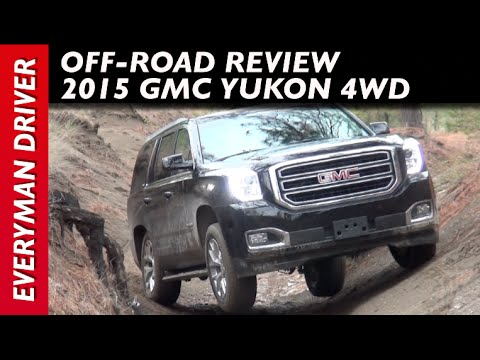 2015 GMC Yukon 4WD Off-Road Review on Everyman Driver
