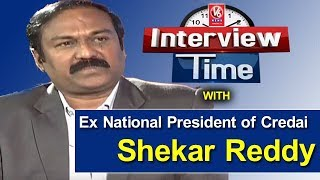 Interview Time With Ex National President of CREDAI Shekar Reddy