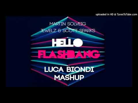 Martin Solveig vs Jewelz & Scott Sparks - Hello Flashbang (Luca Biondi Mashup) FREE DOWNLOAD
