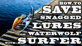 How to save snagged lures or WaterWolf camera with surFer.