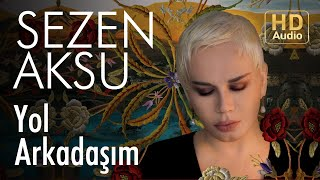 Sezen Aksu Yol Arkadaşım Official Audio