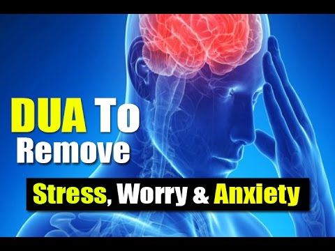 Beautiful Dua To Remove Difficulties Stress, Worry & Anxiety  - Tensions and Problems !