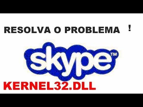 Como Resolver o Problema Kernel32 dll no Skype!