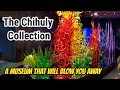 The Chihuly Collection a museum that will blow you away