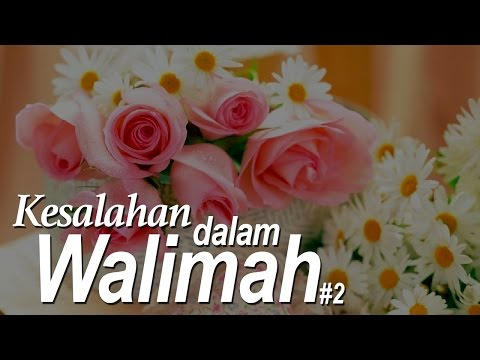 Kesalahan - Kesalahan Dalam Walimah #2 - Ustadz Mukhlis Biridha