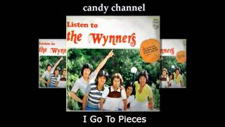 The Wynners - I Go To Pieces