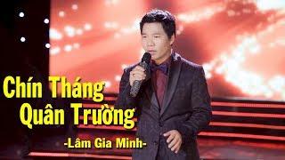 Chín Tháng Quân Trường - Lâm Gia Minh | Nhạc Lính - Nhạc Vàng | Official MV HD