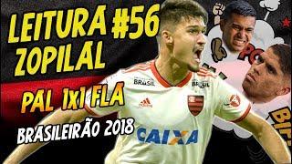 LEITURA ZOPILAL #56 - Palmeiras 1 x 1 Flamengo - Brasileirão 2018