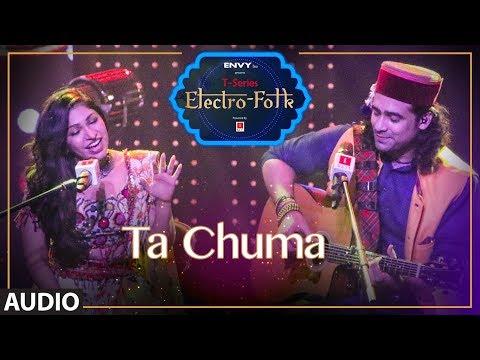 Ta Chuma Full Audio | ELECTRO FOLK | Tulsi Kumar | Jubin Nautiyal | Aditya Dev | Bhushan Kumar