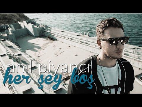 Anıl Piyancı - Her Şey Boş (Official Video)