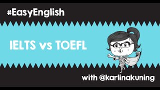 #EasyEnglish @karlinakuning: Beda IELTS & TOEFL