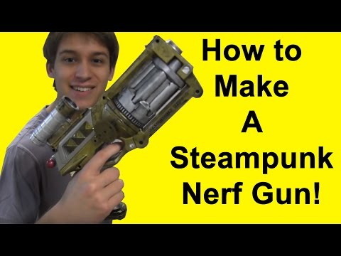 How to Steampunk a Nerf Gun (DIY)