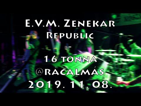 [ÉLŐ] E.V.M. koncert 2019. 11. 08. - Republic - 16 Tonna @Rácalmás